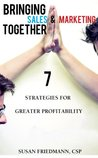 Bringing Sales & Marketing Together: 7 Strategies For Greater Profitability