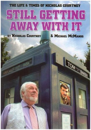 Still Getting Away With It by Nicholas Courtney