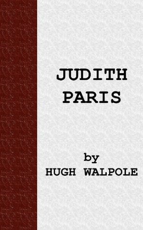 Judith Paris [The Herries Chronicles]  by  Hugh Walpole