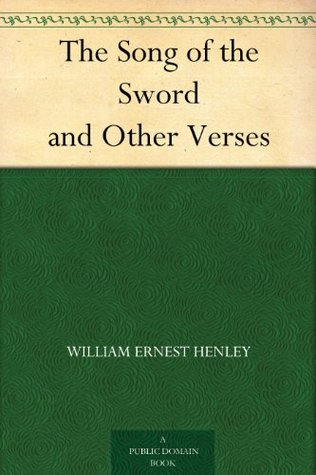 William Ernest Henley the song of the sword