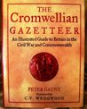 The Cromwellian Gazetteer: An Illustrated Guide to Britain in the Civil War and Commonwealth