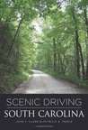 Scenic Driving South Carolina, 2nd (Scenic Routes & Byways)