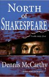 North of Shakespeare / The True Story of the Secret Genius Who Wrote the World's Greatest Body of Literature