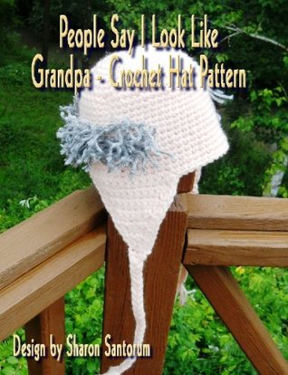 People Say I Look Like Grandpa Crochet Hat Pattern  by  Sharon Santorum