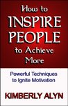 How to Inspire People to Achieve More