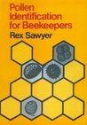 Pollen Identification for Beekeepers by Rex Sawyer