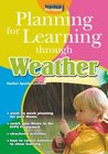 Planning for Learning Through Weather. by Rachel Sparks Linfield