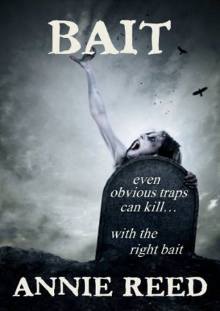 Bait [a short story] by Annie Reed