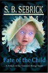 Fate of the Child