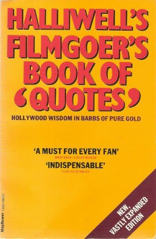 The Filmgoer's Book Of Quotes by Leslie Halliwell