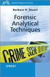 Forensic Analytical Techniques (Analytical Techniques in the Sciences (AnTs) *)