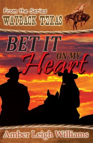 Bet it on my Heart (Ridges of Wayback Texas #3)
