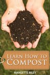 Learn How to Compost - A Guide to Composting