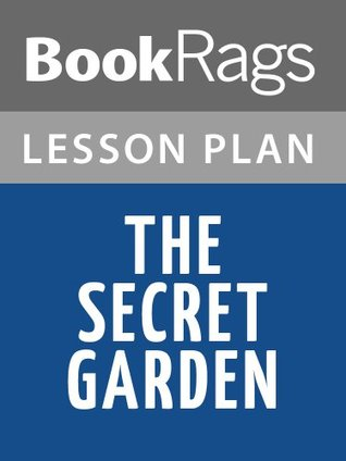 The Secret Garden Lesson Plans  by  BookRags