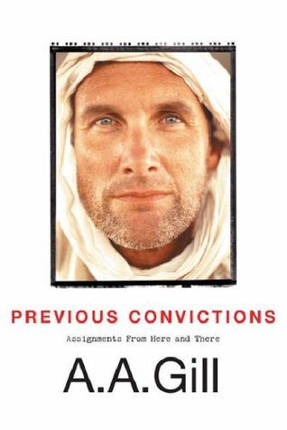 Previous Convictions by A.A. Gill