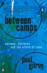 Between Camps: Nations, Cultures And The Allure Of Race