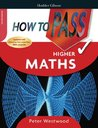 How to Pass Higher Maths (How To Pass - Higher Level)