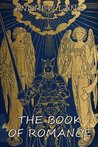 The Book Of Romance: (Illustrated & Annotated Edition)