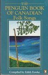 The Penguin Book of Canadian Folk Songs