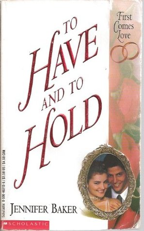 To Have and to Hold by Jennifer Baker