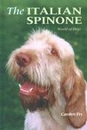 The Italian Spinone (World Of Dogs)