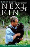 Next Of Kin: What My Conversations With Chimpanzees Have Taught Me About Intelligence, Compassion And Being Human