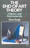The End of Art Theory: Criticism and Post-modernity (Communications and Culture)