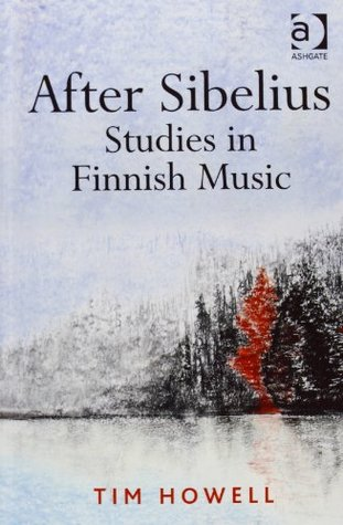 After Sibelius: Studies in Finnish Music