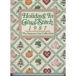 Holidays in Cross-Stitch, 1987 by Vanessa-Anne Collection