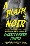 A Flash of Noir: Flash Fiction & Very Short Stories with a Twist