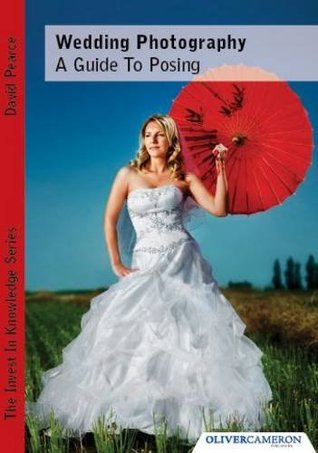 Wedding Photography   A Guide To Posing by David Pearce