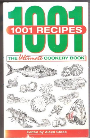 1001 Recipes: The Ultimate Cookery Book