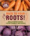Back to Your Roots: Delicious Root Vegetable Recipes