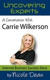A Conversation with Carrie Wilkerson: The Barefoot Executive (Online Business Success Stories)