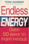 Endless Energy: Over 50 Ways to Beat Fatigue