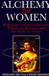 Alchemy for Women: Personal Transformation Through Dreams and the Female Cycle