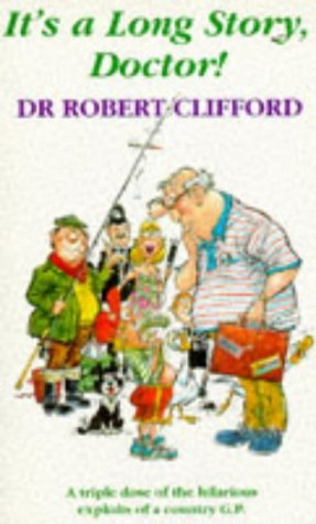 It's A Long Story, Doctor by Robert Clifford