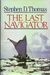 The Last Navigator (A Paul Sidey book)