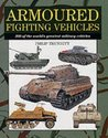 Armoured Fighting Vehicles: 300 Of The Worlds Military Aircraft (Expert Series)