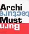 Architecture Must Burn: A Manifesto For An Architecture Beyond Building