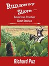 Runaway Slave (Short Stories of the American Frontier-1800s)