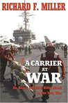 A Carrier at War: On Board the USS <I>Kitty Hawk</I> in the Iraq War: On Board the USS Kitty Hawk in the Iraq War
