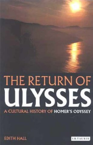 The Return Of Ulysses by Edith Hall