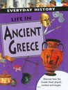 Life in Ancient Greece (Everyday History)