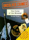 The Curse of the Mummy (Unsolved Crimes)