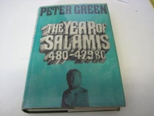 The Year Of Salamis, 480 479 Bc by Peter Green