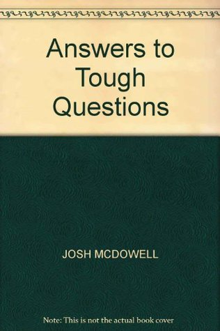 Answers To Tough Questions by Josh McDowell