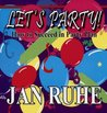 Let's Party!: How to Succeed in Party Plan