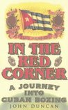 In the Red Corner: A Journey into Cuban Boxing