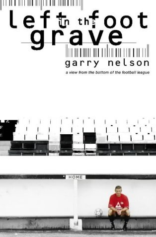 Left Foot In The Grave? by Garry Nelson